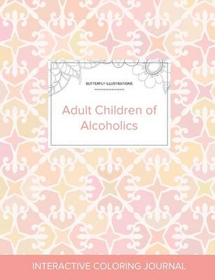 Adult Coloring Journal: Adult Children of Alcoholics (Butterfly Illustrations, Pastel Elegance) (Paperback)