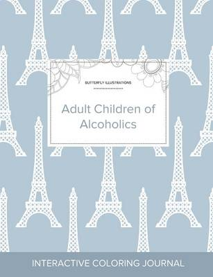 Adult Coloring Journal: Adult Children of Alcoholics (Butterfly Illustrations, Eiffel Tower) (Paperback)
