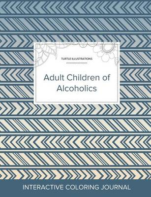 Adult Coloring Journal: Adult Children of Alcoholics (Turtle Illustrations, Tribal) (Paperback)