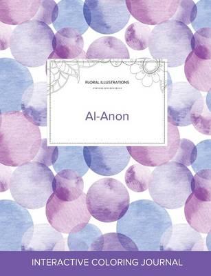Adult Coloring Journal: Al-Anon (Floral Illustrations, Purple Bubbles) (Paperback)