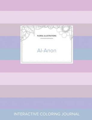 Adult Coloring Journal: Al-Anon (Floral Illustrations, Pastel Stripes) (Paperback)