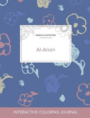 Adult Coloring Journal: Al-Anon (Mandala Illustrations, Simple Flowers) (Paperback)