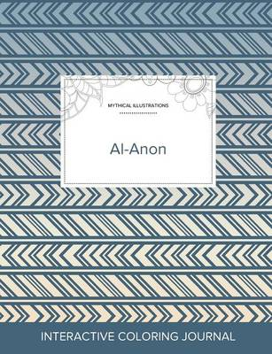 Adult Coloring Journal: Al-Anon (Mythical Illustrations, Tribal) (Paperback)
