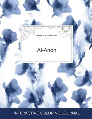 Adult Coloring Journal: Al-Anon (Mythical Illustrations, Blue Orchid) (Paperback)