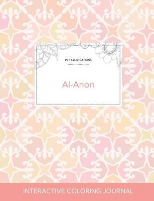 Adult Coloring Journal: Al-Anon (Pet Illustrations, Pastel Elegance) (Paperback)