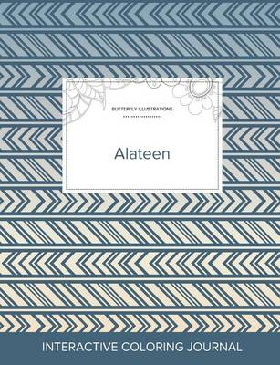 Adult Coloring Journal: Alateen (Butterfly Illustrations, Tribal) (Paperback)
