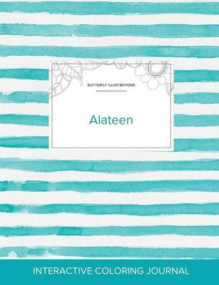 Adult Coloring Journal: Alateen (Butterfly Illustrations, Turquoise Stripes) (Paperback)