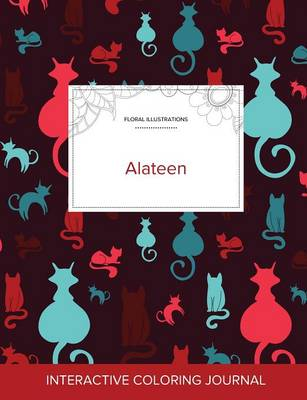Adult Coloring Journal: Alateen (Floral Illustrations, Cats) (Paperback)