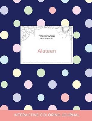 Adult Coloring Journal: Alateen (Pet Illustrations, Polka Dots) (Paperback)