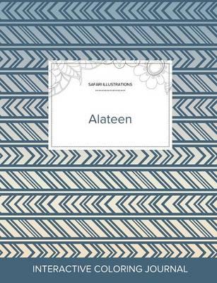 Adult Coloring Journal: Alateen (Safari Illustrations, Tribal) (Paperback)
