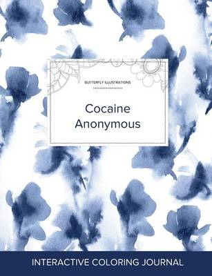 Adult Coloring Journal: Cocaine Anonymous (Butterfly Illustrations, Blue Orchid) (Paperback)