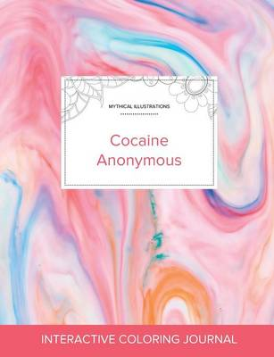 Adult Coloring Journal: Cocaine Anonymous (Mythical Illustrations, Bubblegum) (Paperback)