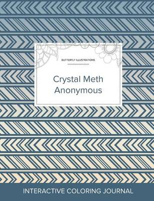 Adult Coloring Journal: Crystal Meth Anonymous (Butterfly Illustrations, Tribal) (Paperback)