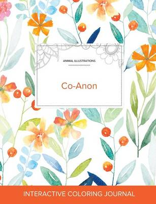 Adult Coloring Journal: Co-Anon (Animal Illustrations, Springtime Floral) (Paperback)
