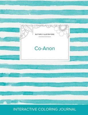 Adult Coloring Journal: Co-Anon (Butterfly Illustrations, Turquoise Stripes) (Paperback)