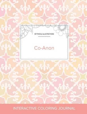 Adult Coloring Journal: Co-Anon (Mythical Illustrations, Pastel Elegance) (Paperback)