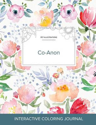 Adult Coloring Journal: Co-Anon (Pet Illustrations, La Fleur) (Paperback)