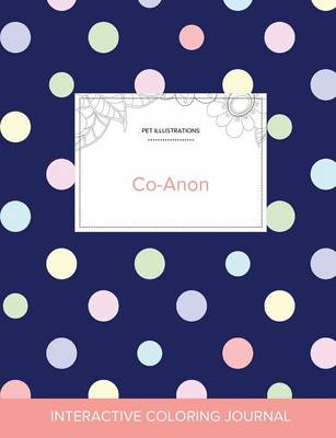 Adult Coloring Journal: Co-Anon (Pet Illustrations, Polka Dots) (Paperback)