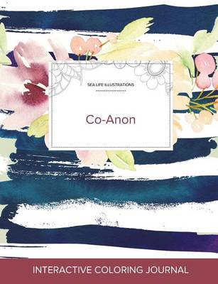 Adult Coloring Journal: Co-Anon (Sea Life Illustrations, Nautical Floral) (Paperback)