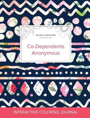 Adult Coloring Journal: Co-Dependents Anonymous (Butterfly Illustrations, Tribal Floral) (Paperback)