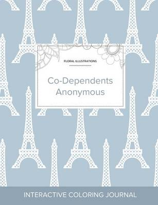 Adult Coloring Journal: Co-Dependents Anonymous (Floral Illustrations, Eiffel Tower) (Paperback)