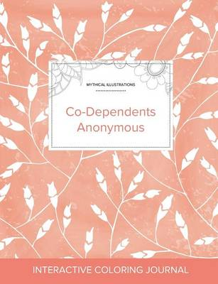 Adult Coloring Journal: Co-Dependents Anonymous (Mythical Illustrations, Peach Poppies) (Paperback)