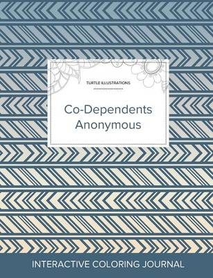 Adult Coloring Journal: Co-Dependents Anonymous (Turtle Illustrations, Tribal) (Paperback)
