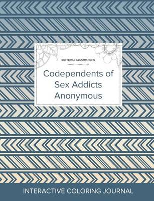 Adult Coloring Journal: Codependents of Sex Addicts Anonymous (Butterfly Illustrations, Tribal) (Paperback)