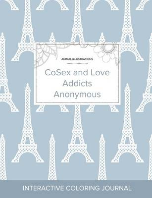 Adult Coloring Journal: Cosex and Love Addicts Anonymous (Animal Illustrations, Eiffel Tower) (Paperback)
