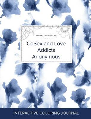 Adult Coloring Journal: Cosex and Love Addicts Anonymous (Butterfly Illustrations, Blue Orchid) (Paperback)