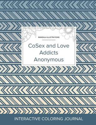 Adult Coloring Journal: Cosex and Love Addicts Anonymous (Mandala Illustrations, Tribal) (Paperback)
