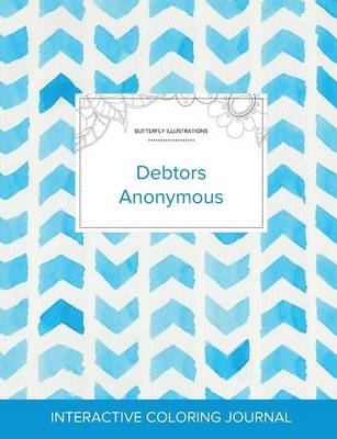 Adult Coloring Journal: Debtors Anonymous (Butterfly Illustrations, Watercolor Herringbone) (Paperback)