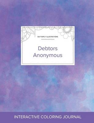 Adult Coloring Journal: Debtors Anonymous (Butterfly Illustrations, Purple Mist) (Paperback)