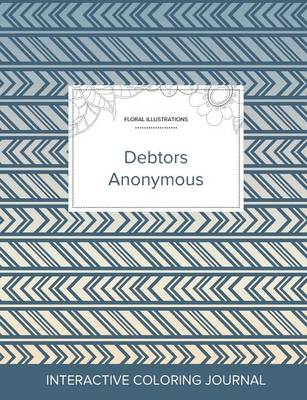 Adult Coloring Journal: Debtors Anonymous (Floral Illustrations, Tribal) (Paperback)