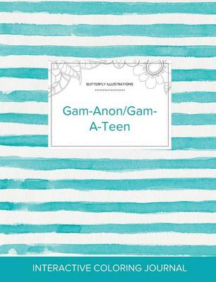 Adult Coloring Journal: Gam-Anon/Gam-A-Teen (Butterfly Illustrations, Turquoise Stripes) (Paperback)
