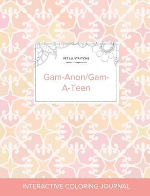 Adult Coloring Journal: Gam-Anon/Gam-A-Teen (Pet Illustrations, Pastel Elegance) (Paperback)