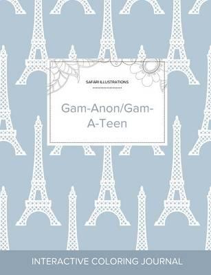 Adult Coloring Journal: Gam-Anon/Gam-A-Teen (Safari Illustrations, Eiffel Tower) (Paperback)