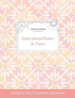 Adult Coloring Journal: Gam-Anon/Gam-A-Teen (Turtle Illustrations, Pastel Elegance) (Paperback)