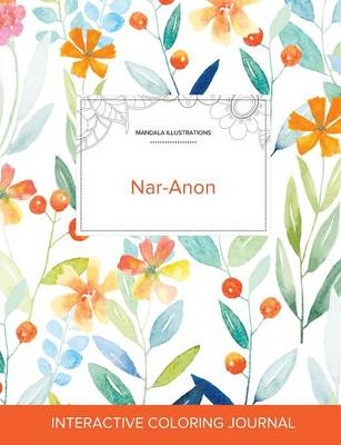 Adult Coloring Journal: Nar-Anon (Mandala Illustrations, Springtime Floral) (Paperback)