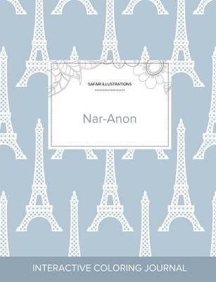 Adult Coloring Journal: Nar-Anon (Safari Illustrations, Eiffel Tower) (Paperback)