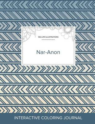 Adult Coloring Journal: Nar-Anon (Sea Life Illustrations, Tribal) (Paperback)