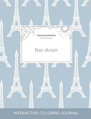 Adult Coloring Journal: Nar-Anon (Turtle Illustrations, Eiffel Tower) (Paperback)