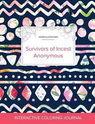 Adult Coloring Journal: Survivors of Incest Anonymous (Safari Illustrations, Tribal Floral) (Paperback)