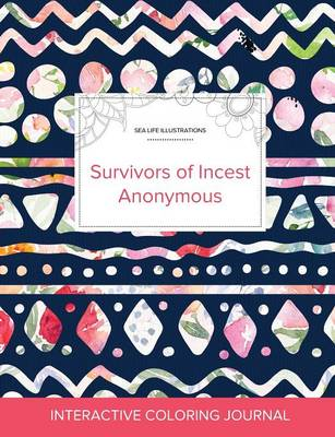 Adult Coloring Journal: Survivors of Incest Anonymous (Sea Life Illustrations, Tribal Floral) (Paperback)