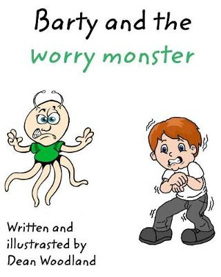 Barty and the Worry Monster (Paperback)