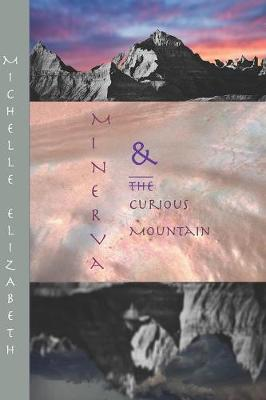 Minerva and the Curious Mountain (Paperback)