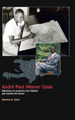Andre Paul Wesner Osias Memoires Et Souvenirs (Hardback)