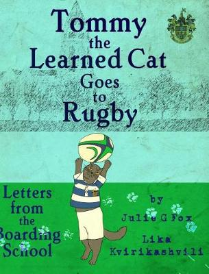 Tommy the Learned Cat Goes to Rugby (Hardback)