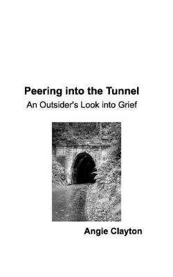 Peering Into the Tunnel (Paperback)