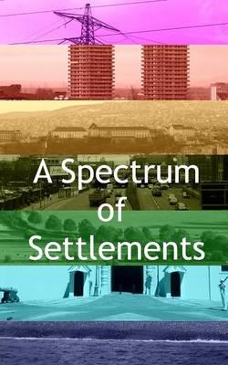 A Spectrum of Settlements (Paperback)